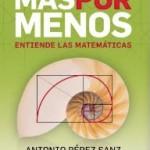 [Libro+DVD] Más por menos, entiende las matemáticas